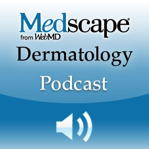 Medscape Dermatology Podcast