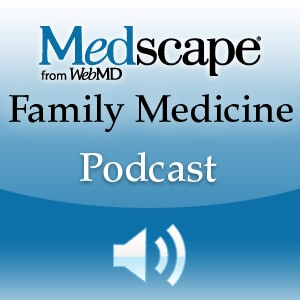 Medscape Family Medicine Podcast