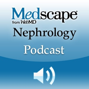Medscape Nephrology Podcast