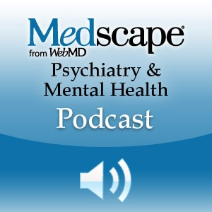 Medscape Psychiatry Podcast