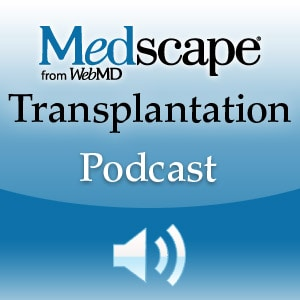 Medscape Transplantation Podcast